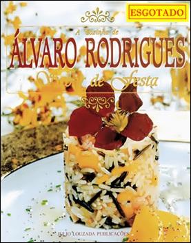 A Cozinha de Álvaro Rodrigues <br> Sabor de Festa II <br> Editora Júlio Louzada